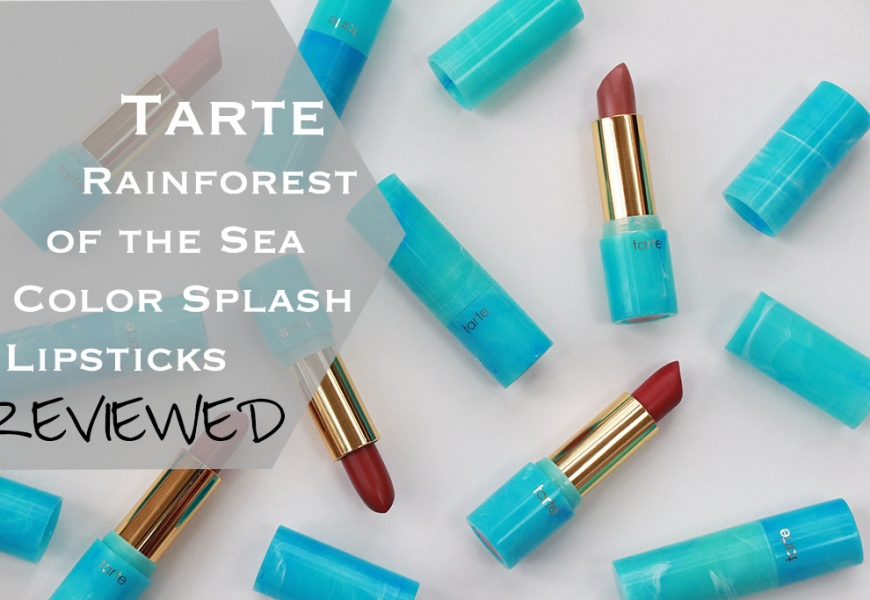 Tarte Color Splash Lipsticks & LIP SWATCHES – New VEGAN Addition to Rainforest of the Sea Line!
