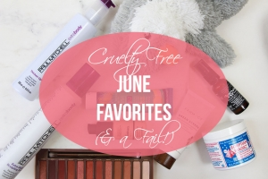Cruelty Free June Beauty Favorites (& a Fail!)