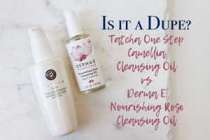 Tatcha Camellia Cleansing Oil vs. Derma E Nourishing Rose Cleansing Oil – Is It a Dupe?