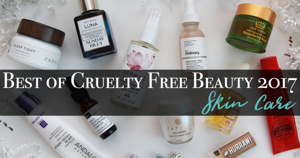 Best of Cruelty Free Beauty 2017 – Skin Care