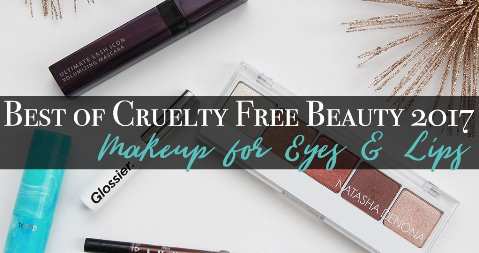 Best of Cruelty Free Beauty 2017 – Makeup for Eyes & Lips