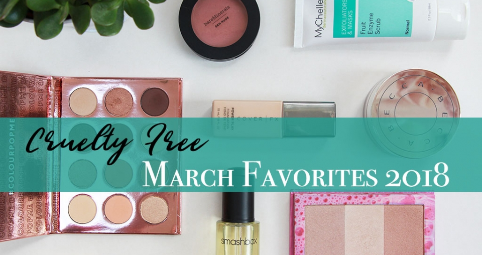 Insanely Late Cruelty Free March Beauty Favorites!