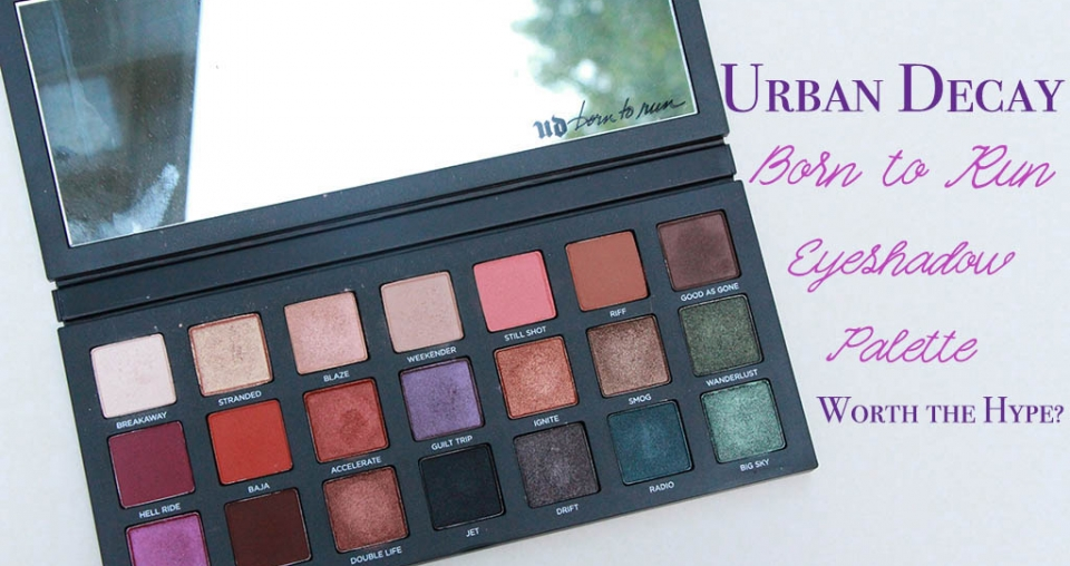 Urban Decay's Born to Run Eyeshadow Palette – Buzzworthy?